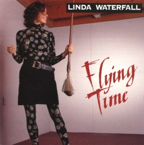 Cover for Linda Waterfall's CD, Flying Time