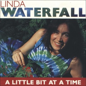 Cover for Linda Waterfall's CD, A Little Bit at a Time