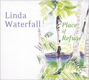 Cover for Linda Waterfall's CD, Place of Refuge.