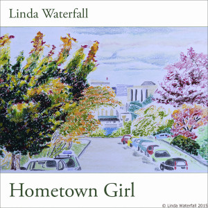 Cover for Hometown Girl, Linda Waterfall's 2015 CD