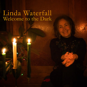 CD Cover for Linda Waterfall's CD, Welcome to the Dark